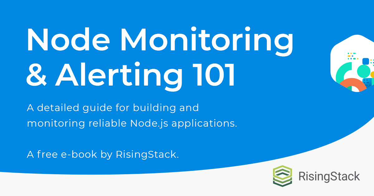 Node.js Monitoring, Alerting and Reliability 101 Ebook